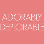 Adorably Deplorable